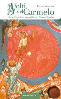 Volti del Carmelo. Figure ed esperienze di preghiera nel Carmelo Teresiano