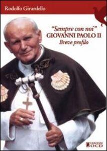 Sempre con noi. Giovanni Paolo II