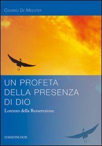 Un profeta della presenza di Dio. Lorenzo della Resurrezione