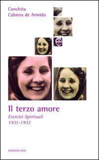 Il terzo amore. Esercizi spirituali 1931-1932