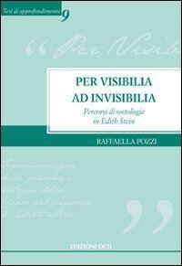 Per visibilia ad invisibilia. Percorsi di ontologia in Edith Stein