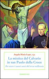 La mistica del Calvario in san Paolo della Croce. Per essere i nuovi santi del terzo millennio