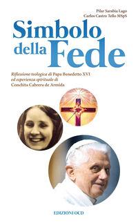Simbolo della fede. Riflessione teologica di Papa Benedetto XVI ed esperienza spirituale di Concepción Cabrera de Armida