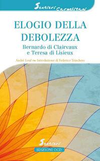 Elogio della debolezza. Bernardo di Clairvaux e Teresa di Lisieux