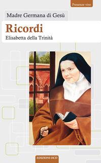 Ricordi di Elisabetta della Trinità
