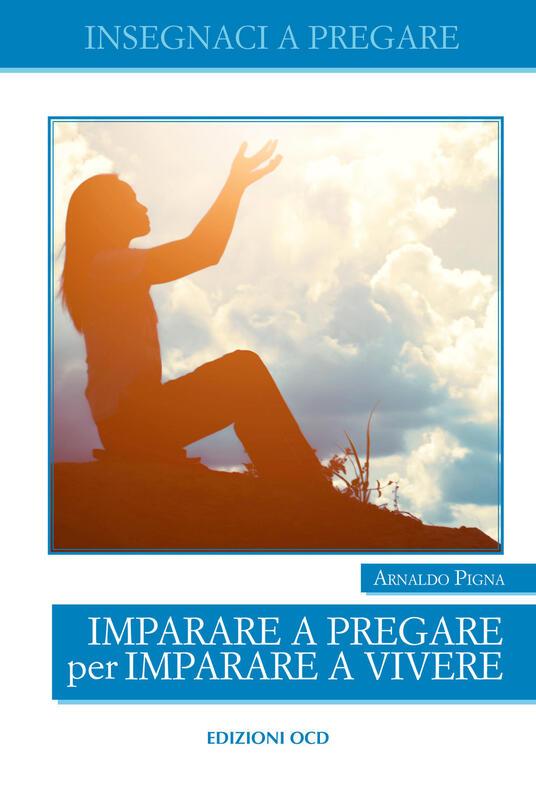 Imparare a pregare per imparare a vivere - Arnaldo Pigna - copertina