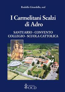 I carmelitani Scalzi di Adro. Santuario, convento, collegio, scuola cattolica