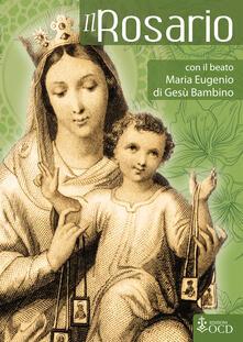 Lpgcsostenible.es Il Rosario con il beato Maria Eugenio di Gesù Bambino Image
