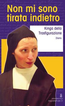 Non mi sono tirata indietro - Kinga della Trasfigurazione (suor) - copertina