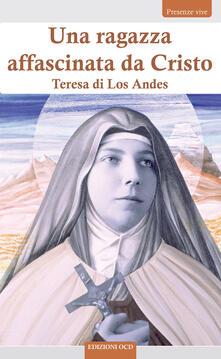 Equilibrifestival.it Una ragazza affascinata da Cristo. Teresa di Los Andes Image