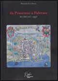 Da Panormos Palermo, la città ieri e oggi