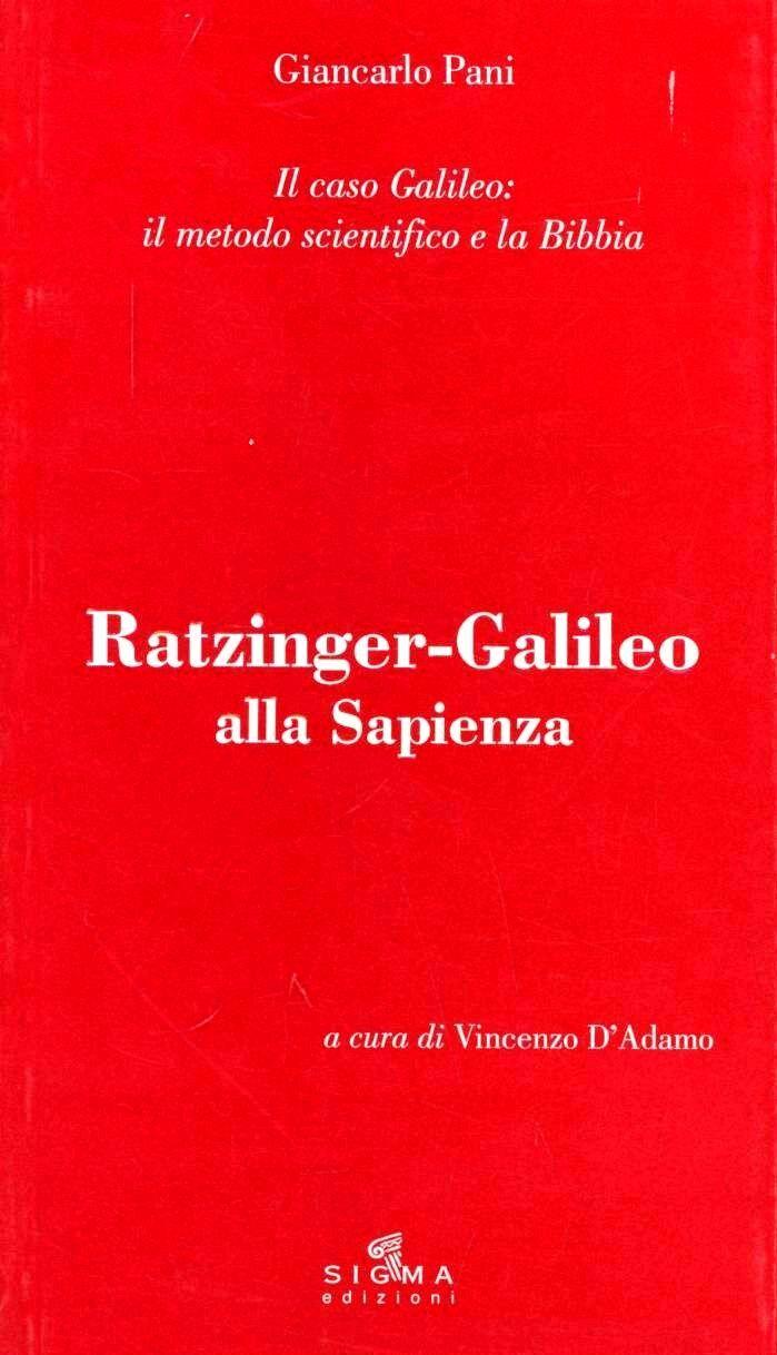 Ratzinger-Galileo alla Sapienza. Il caso Galileo: il metodo scientifico e la Bibbia