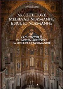 Architetture medievali normanne e siculo normanne. Ediz. italiana e francese