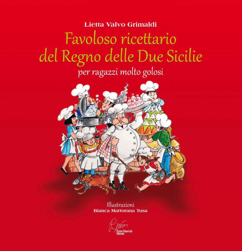 Favoloso ricettario del Regno delle due Sicilie per ragazzi molto golosi