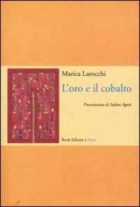 L' oro e il cobalto. Poesie (1997-2000)