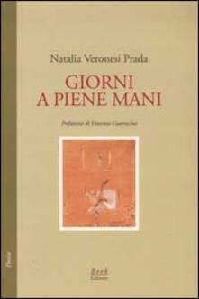 Giorni a piene mani - Natalia Veronesi Prada - copertina