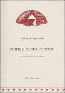 Come a beato confine - Stefano Guglielmin - copertina