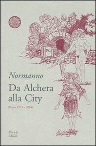 Da Alchera alla City (poesie 1973-2004)