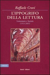 L' ippogrifo della lettura. Letteratura e Società (1953-2005)