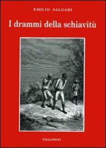 I drammi della schiavitù