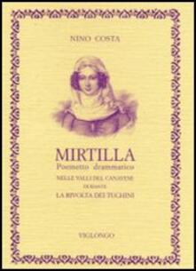 Listadelpopolo.it Mirtilla. Poemetto drammatico per musica. Nelle valli del Canavese durante la rivolta dei tuchini Image
