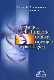 Genetica della funzione uditiva normale e patologica.pdf