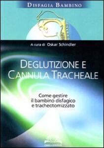 Deglutizione e cannula tracheale. Come gestire il bambino disfagico e tracheotomizzato