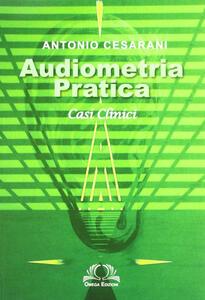 Audiometria pratica. Casi clinici