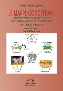 Le mappe concettuali. Strumenti per il disturbo del linguaggio e autismo. Vol. 1.pdf