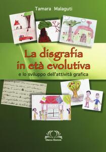 La disgrafia in età evolutiva e lo sviluppo dell'attività grafica