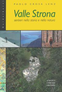 Valle Strona. Sentieri nella storia e nella natura