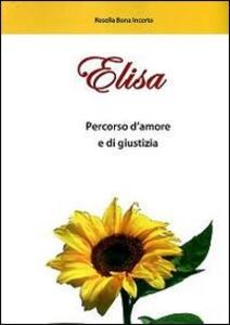 Elisa. Percorso d'amore e di giustizia