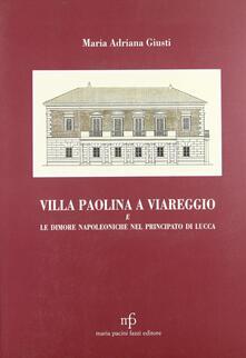 Villa Paolina a Viareggio e le dimore napoleoniche nel principato di Lucca