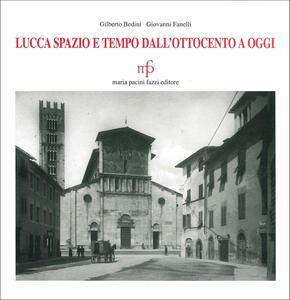 Lucca spazio e tempo. Dall'Ottocento a oggi