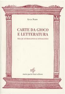 Carte da gioco e letteratura tra Quattrocento e Ottocento