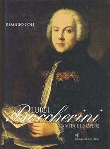 Luigi Boccherini. La vita e le opere