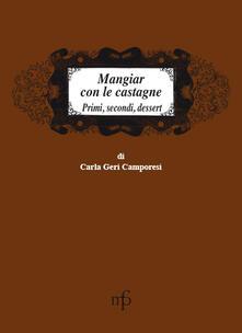 Winniearcher.com Mangiar con le castagne. Primi, secondi, dessert Image