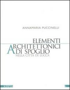 Elementi architettonici di spoglio nella città di Lucca