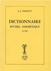 Dictionnaire mytho-hermétique (rist. anast. 1758)