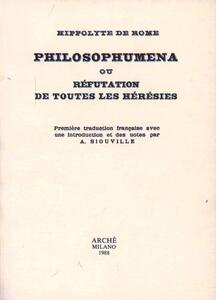 Philosophumena ou réfutation de toutes les hérésies