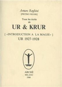 Tous les écrits de Ur & Krur. Introduction à la magie. Ur (1927-1928)