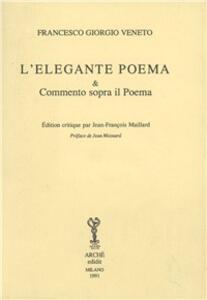 L' elegante poema & commento sopra il poema