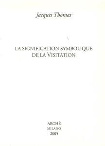 La signification symbolique de la visitation