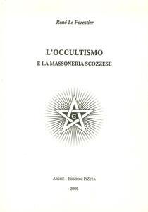 L' occultismo e la massoneria scozzese