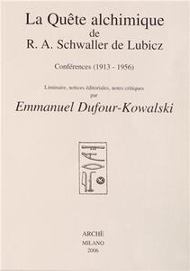 La quête alchimique de R. A. Schwaller De Lubicz: conferences (1913-1956)