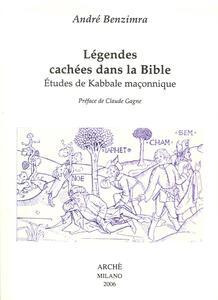 Légendes cachées dans la Bible. Etudes de kabbale maçonnique