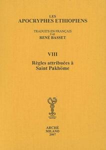Les Apocryphes ethiopiens (rist. anast.). Vol. 8: Règles attribuées à saint Pakhôme.