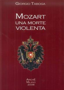 Mozart. Una morte violenta. Appendice dedicata al cranio di Mozart.pdf