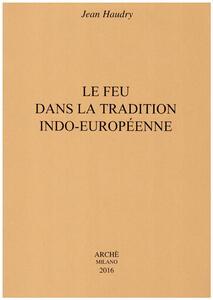 Le feu dans la tradition indo-européenne