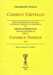 Chimico Crivello. Chymica vannus (1666). Ediz. integrale